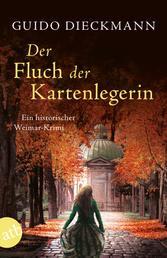 Der Fluch der Kartenlegerin - Ein historischer Weimar-Krimi