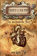 Luzia Pfyl: Frost & Payne - Band 12: Das mechanische Herz ★★★★★