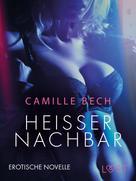 Camille Bech: Heißer Nachbar: Erotische Novelle