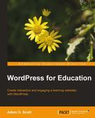 Adam D. Scott: WordPress for Education