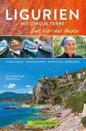 Bruckmann Reiseführer Ligurien mit Cinque Terre: Zeit für das Beste - Highlights, Geheimtipps, Wohlfühladressen