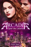 Romi Kess: Arcadia - Spiel des Lebens