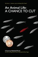 Howard Krum: An Animal Life: A Chance to Cut (Series Book 2)