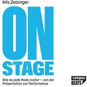 On Stage - Wie du jede Rede rockst – von der Präsentation zur Performance