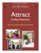 Bill Wittich: Attract the Best Volunteers