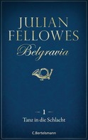 Julian Fellowes: Belgravia (1) - Tanz in die Schlacht ★★★★