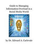 Dr. Edward Carlevale: Guide to Managing Information Overload in a Social Media World