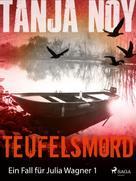 Tanja Noy: Teufelsmord - Ein Fall für Julia Wagner: Band 1 ★★★★★