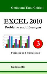 Excel 2010. Probleme und Lösungen. Band 3 - Formeln und Funktionen