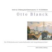 Otto Blanck - Ein Wilhelmshavener Landschaftsmaler und Ausgrabungszeichner