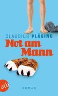 Claudius Pläging: Not am Mann ★★★