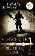 Thomas Lisowsky: DIE SCHWERTER - Band 8: Blutiger Sand ★★★★★