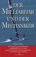 Julian Guthrie: Der Milliardär und der Mechaniker ★★★★