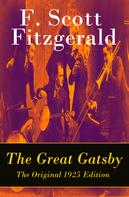 F. Scott Fitzgerald: The Great Gatsby - The Original 1925 Edition