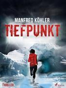Manfred Kohler: Tiefpunkt - Thriller
