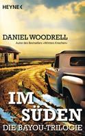 Daniel Woodrell: Im Süden ★★★★