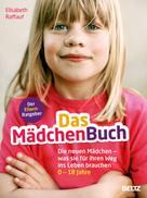 Elisabeth Raffauf: Das MädchenBuch