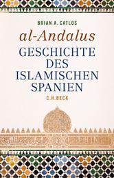 al-Andalus - Geschichte des islamischen Spanien