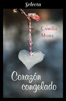 Camilla Mora: Corazón congelado (Corazones en Manhattan 5)