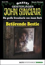 John Sinclair - Folge 1898 - Betörende Bestie