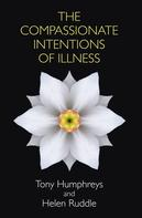 Tony Humphreys: Compassionate Intentions of Illness
