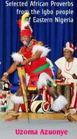 Azuonye Uzoma: Selected African Proverbs