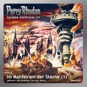"""Perry Rhodan Silber Edition 77: Im Mahlstrom der Sterne (Teil 1) - Perry Rhodan-Zyklus """"Das Konzil"""""""