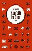 Toni Gottschalk: Konfetti im Bier