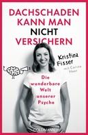 Kristina Fisser: Dachschaden kann man nicht versichern ★★★