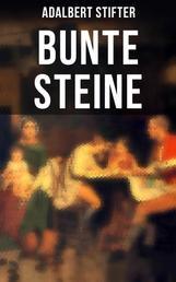 """Bunte Steine - Ein Jugendbuch des Autors von """"Der Nachsommer"""", """"Witiko"""" und """"Der Hochwald"""""""