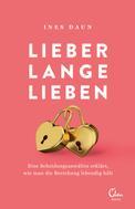 Ines Daun: Lieber lange lieben