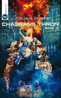 Tatjana Stöckler: Chagrans Thron - Band 2 ★★★