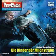 """Perry Rhodan 3099: Die Kinder der Milchstraße - Perry Rhodan-Zyklus """"Mythos"""""""