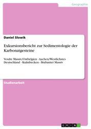 Exkursionsbericht zur Sedimentologie der Karbonatgesteine - Vesdre Massiv/Ostbelgien - Aachen/Westlichstes Deutschland - Kulmbecken - Brabanter Massiv