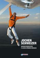 Jochen Schweizer: Warum Menschen fliegen können müssen ★★★★