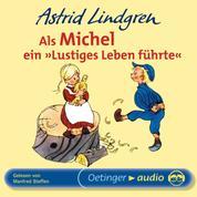 """Als Michel ein """"Lustiges Leben führte"""" - Ungekürzte Lesung"""