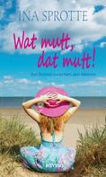 Ina Sprotte: Wat mutt, dat mutt! ★★★