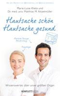 Marie-Luise Klietz: Hautsache schön, Hautsache gesund