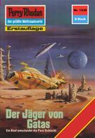 H.G. Ewers: Perry Rhodan 1336: Der Jäger von Gatas ★★★★
