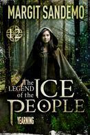 Margit Sandemo: The Ice People 12 - Yearning