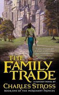 Charles Stross: The Family Trade ★★★★