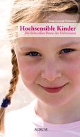 Antje Gertrud Hofmann: Hochsensible Kinder