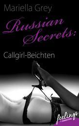 Russian Secrets: Callgirl-Beichten - Erotische Abenteuer