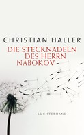 Christian Haller: Die Stecknadeln des Herrn Nabokov