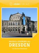 Kristina Hammann: Sagen und Legenden aus Dresden