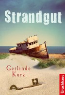 Gerlinde Kurz: Strandgut ★★★★