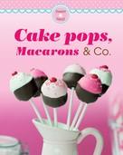 Naumann & Göbel Verlag: Cake pops, Macarons & Co.