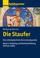 Wolfgang Stürner: Die Staufer
