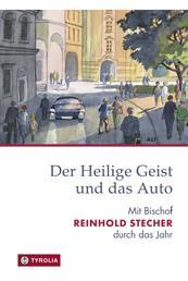 Der Heilige Geist und das Auto - Mit Bischof Reinhold Stecher durch das Jahr