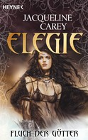 Jacqueline Carey: Elegie - Fluch der Götter ★★★★★